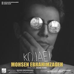 Mohsen Ebrahimzadeh – Kojaei