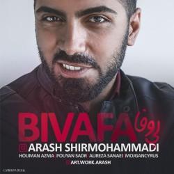 Arash Shirmohammadi – Bi Vafa