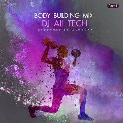 Dj Ali Tech – Body Building Mix ( Part 1 )