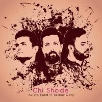 Avista Band Ft Yashar Gorji - Chi Shode