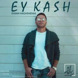 Ehsan Haghshenas – Ey Kash