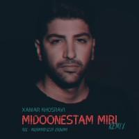Xaniar - Midoonestam Miri ( Remix )
