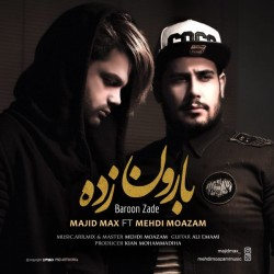 Majid Max Ft Mehdi Moazam – Baroon Zade