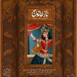 Amir Rostamane – Naz Khatoon