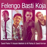 Saeed Panter Ft Hossein Mokhte & Ali Pishtaz & Saeed Kermani - Felengo Basti Koja