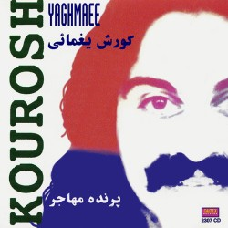 Kourosh Yaghmaei - Parandeh Mohajer
