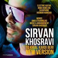 Sirvan Khosravi - To Khial Kardi Beri ( New Version )