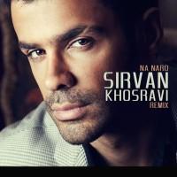 Sirvan Khosravi - Na Naro ( Mohi Remix )