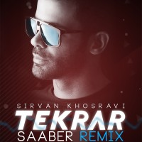 Sirvan Khosravi - Tekrar ( Saaber Remix )