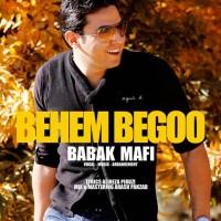 Babak Mafi - Behem Begoo