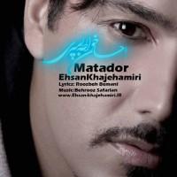 Ehsan Khajehamiri - Matador ( Taghdir )