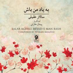 Salar Aghili - Be Yade Man Bash