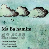 Mohsen Ebrahimzadeh - Ma Ba Hamim