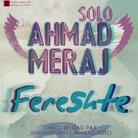 Ahmad Solo Ft Meraj - Fereshte