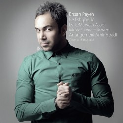 Ehsan Payeh - Be Eshghe To