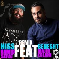 Hamid Sefat & Majid Eslahi - Hiss Behesht ( Remix )