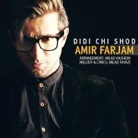 Amir Farjam - Didi Chi Shod