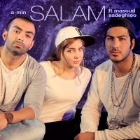 A-Min Ft Masoud Sadeghloo - Salam
