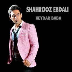 Shahrooz Ebdali - Heydar Baba