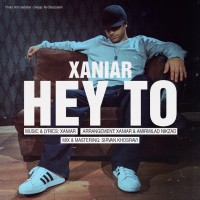 Xaniar - Hey To