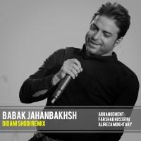 Babak Jahanbakhsh - Didani Shodi ( Remix )