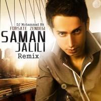 Saman Jalili - Forsate Zendegi ( Dj Mohammad Hk Remix )