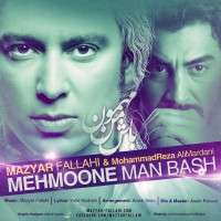 Mazyar Fallahi Ft Mohammadreza Alimardani - Mehmoone Man Bash