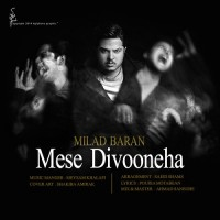 Milad Baran - Mese Divooneha