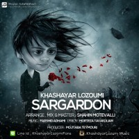 Khashayar Lozumi - Sargardoon ( New Version )