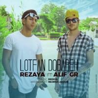 Rezaya Ft Alif Gr - Lotfan Dobareh