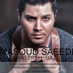Masoud Saeedi – Khatereh Bazi