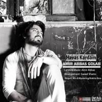 Amir Abbas Golab - Havas Kardam
