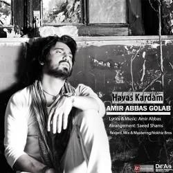 Amir Abbas Golab – Havas Kardam