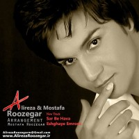 Alireza Roozegar & Mostafa Roozegar - Sar Be Hava