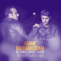 Alishmas & Mehdi Jahani - Adame Badi Naboodam