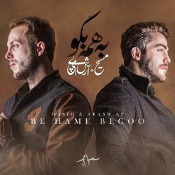 Masih & Arash AP – Be Hame Begoo
