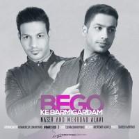 Naser Alavi & Mehrdad Alavi - Begoo Ke Barmigardam