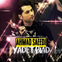 Ahmad Saeedi - Yadet Biad