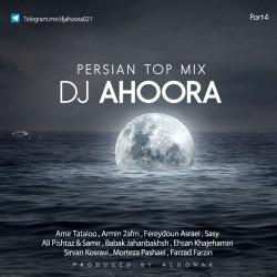 Dj Ahoora - Persian Top Mix ( Part 4 )