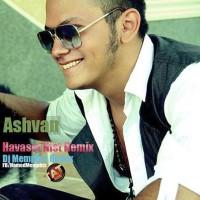 Ashvan - Havaset Nist ( Remix )