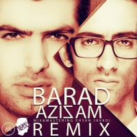 Barad - Azizam ( Remix )