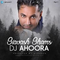 Dj Ahoora - Siavash Shams Mix ( Part 1 )