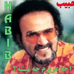 Habib – Akheh Azizam Chi Misheh