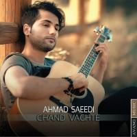 Ahmad Saeedi - Chand Vaghte