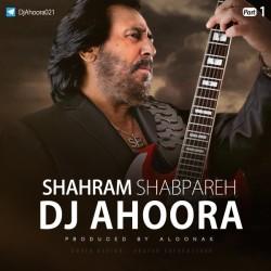 Dj Ahoora - Shahram Shabpareh Mix ( Part 1 )