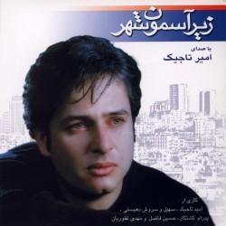 Amir Tajik - Zire Asemoone Shahr