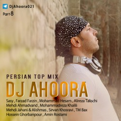 Dj Ahoora - Persian Top Mix ( Part 8 )