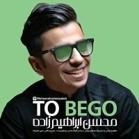 Mohsen Ebrahimzadeh - To Begoo