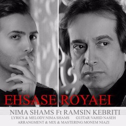 Nima Shams & Ramsin Kebriti – Ehsase Royaei