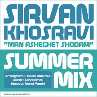 Sirvan Khosravi - Man Asheghet Shodam ( Summer Mix )